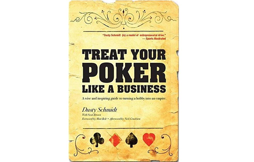 Книга Относитесь к покеру, как к бизнесу Дасти Шмидт
